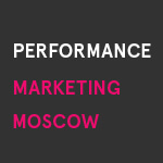 Performance Marketing Moscow 2016